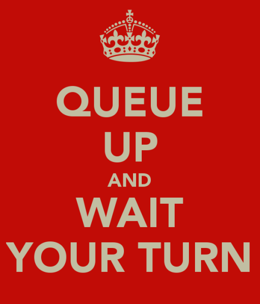 queue-up-and-wait-your-turn